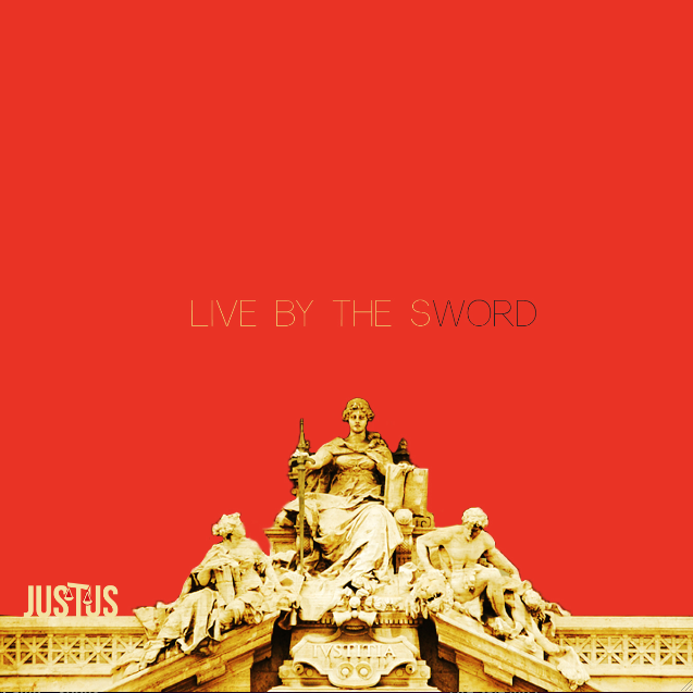 Justus Live By The Sword